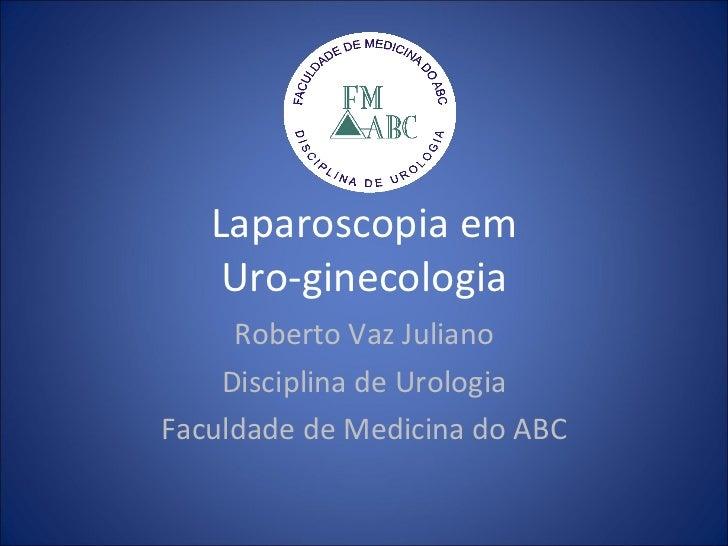 Laparoscopia em Uro-ginecologia
