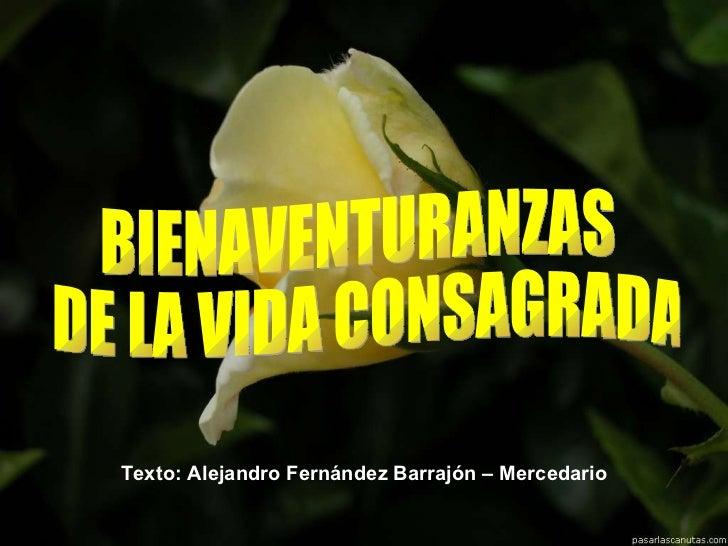 Texto: Alejandro Fernández Barrajón – Mercedario BIENAVENTURANZAS DE LA VIDA CONSAGRADA
