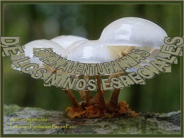 "Autor: JejisánchezLetra de ""Fundación Paso a Paso"""