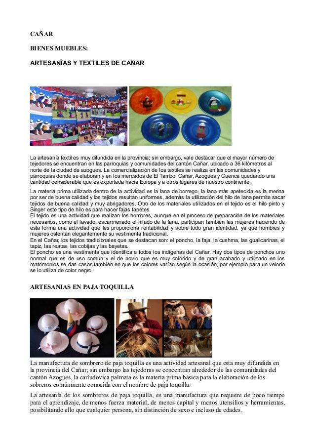 CAÑARBIENES MUEBLES:ARTESANÍAS Y TEXTILES DE CAÑARLa artesanía textil es muy difundida en la provincia; sin embargo, vale ...