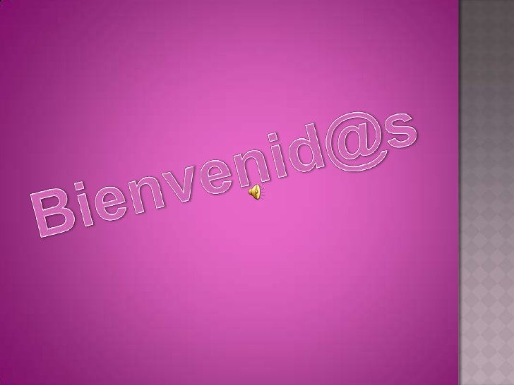 Bienvenid@s<br />