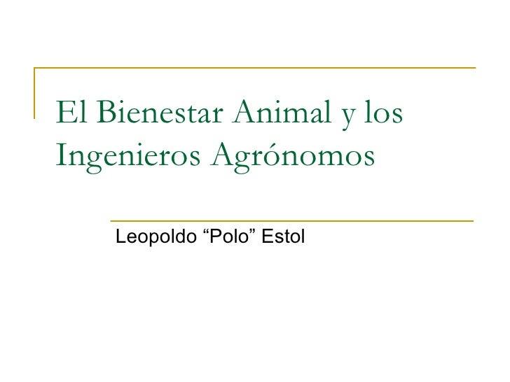 Bienestar Animal . Conferencia para  Ingenieros Agrónomos