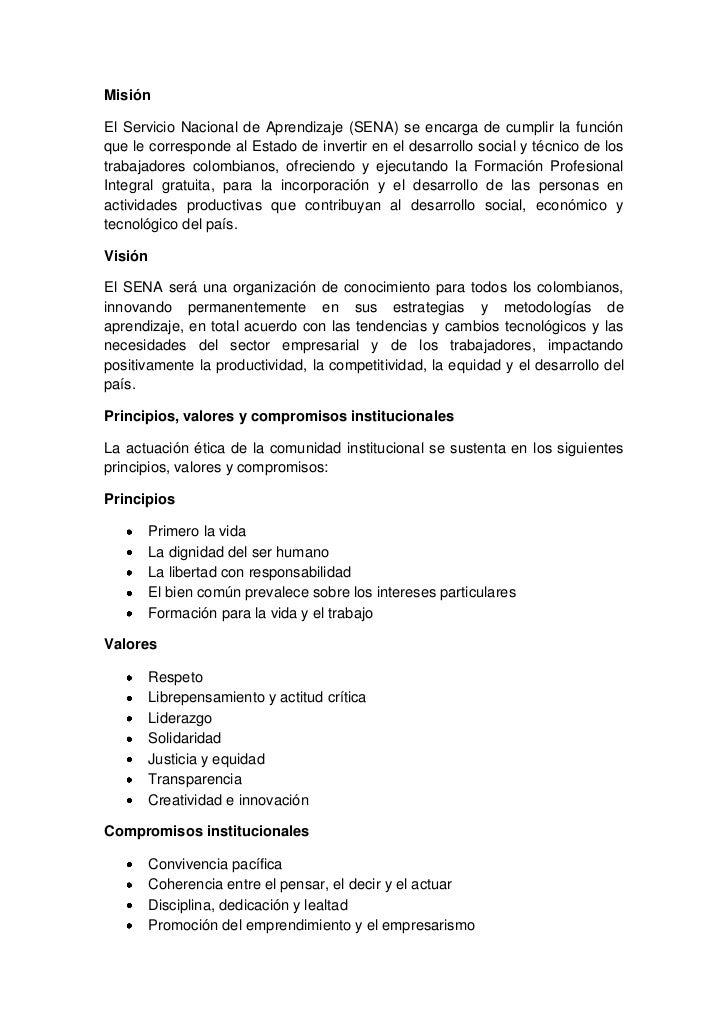 Misión<br />El Servicio Nacional de Aprendizaje (SENA) se encarga de cumplir la función que le corresponde al Estado de in...