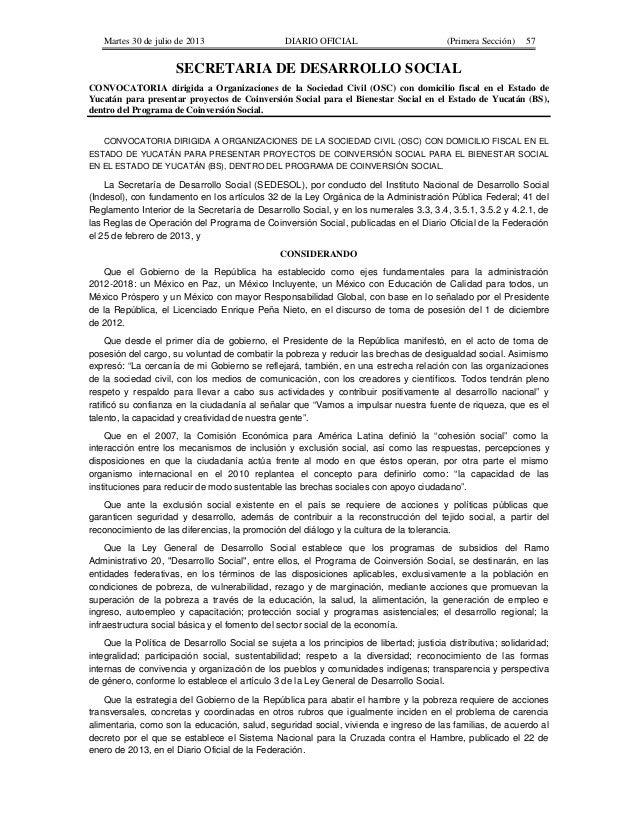 Martes 30 de julio de 2013  DIARIO OFICIAL  (Primera Sección)  57  SECRETARIA DE DESARROLLO SOCIAL CONVOCATORIA dirigida a...
