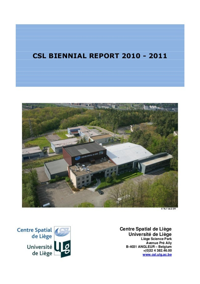 CSL BIENNIAL REPORT 2010 - 2011                                          © TILT ULG DR                    Centre Spatial d...