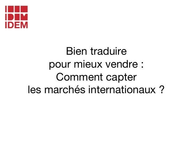 Bien traduire  pour mieux vendre :  Comment capter  les marchés internationaux ?
