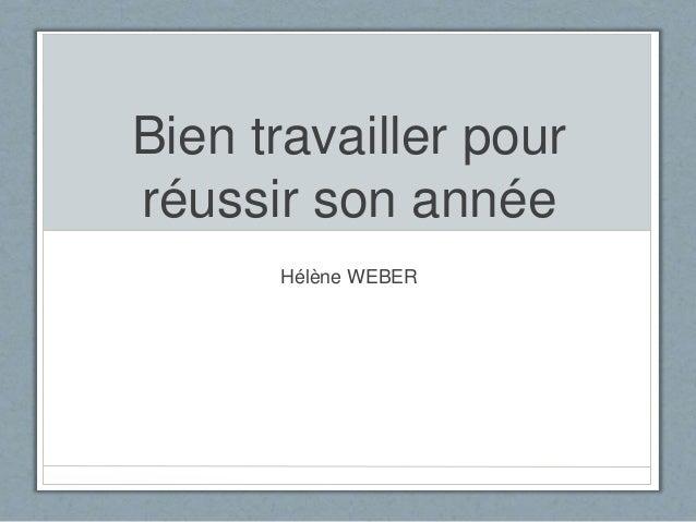 Bien travailler pour  réussir son année  Hélène WEBER