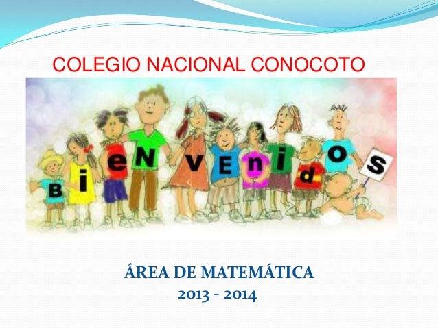 COLEGIO NACIONAL CONOCOTO ÁREA DE MATEMÁTICA 2013 - 2014