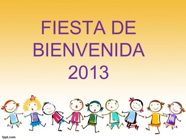 FIESTA DE BIENVENIDA 2013