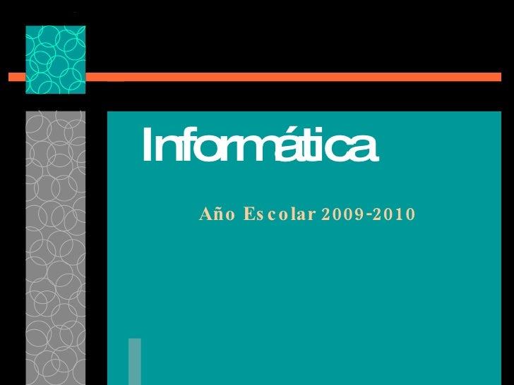 Informática Año Escolar 2009-2010