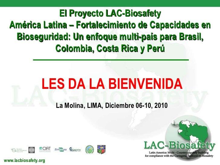 El Proyecto LAC-Biosafety América Latina – Fortalecimiento de Capacidades en Bioseguridad: Un enfoque multi-país para Bras...