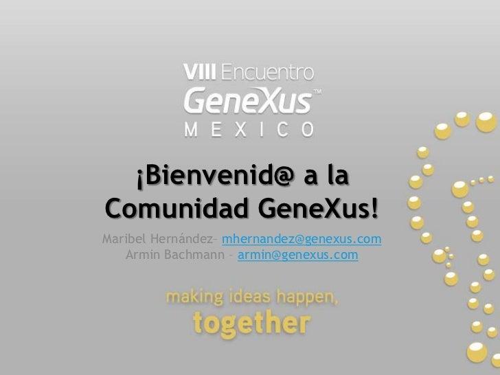 Bienvenid@ a la comunidad gene xus!  modif  mx
