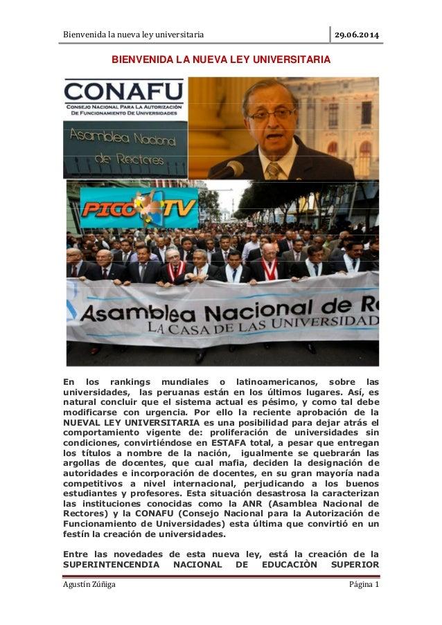 Bienvenida la nueva ley universitaria . . Agustín Zúñiga Página 1 BIENVENIDA LA NUEVA LEY UNIVERSITARIA En los rankings mu...