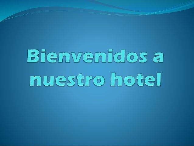 Bienvenidos a nuestro hotel
