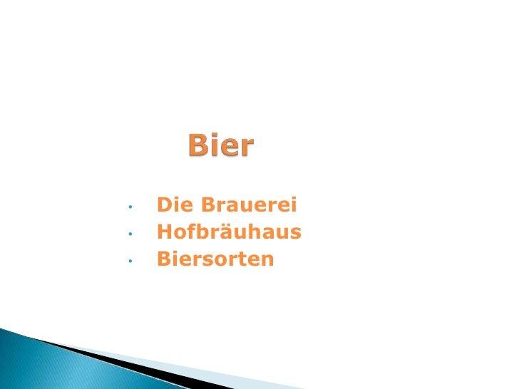 Bier<br /><ul><li>  Die Brauerei
