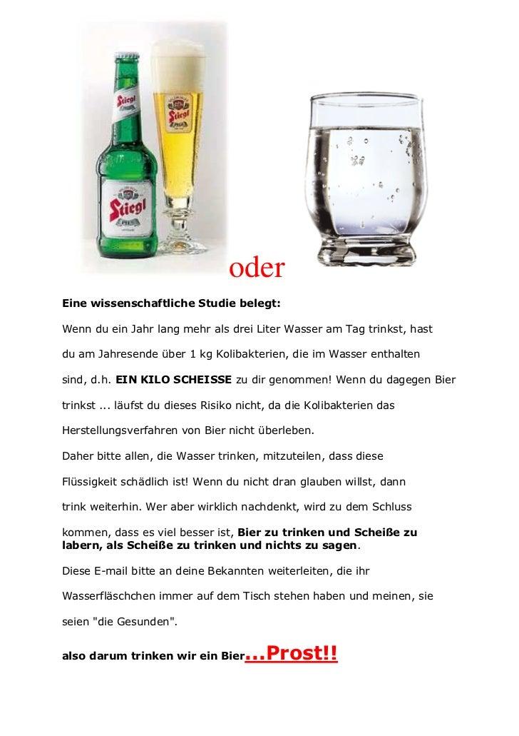 oderEine wissenschaftliche Studie belegt:Wenn du ein Jahr lang mehr als drei Liter Wasser am Tag trinkst, hastdu am Jahres...