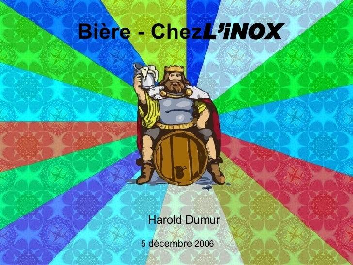 Bière - Chez L'iNOX Harold Dumur 5  décembre  2006