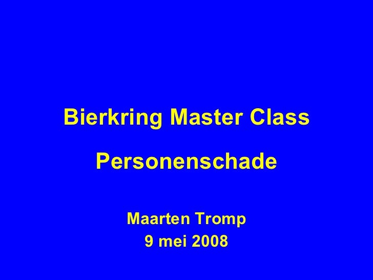 Bierkring Master Class Personenschade Maarten Tromp 9 mei 2008