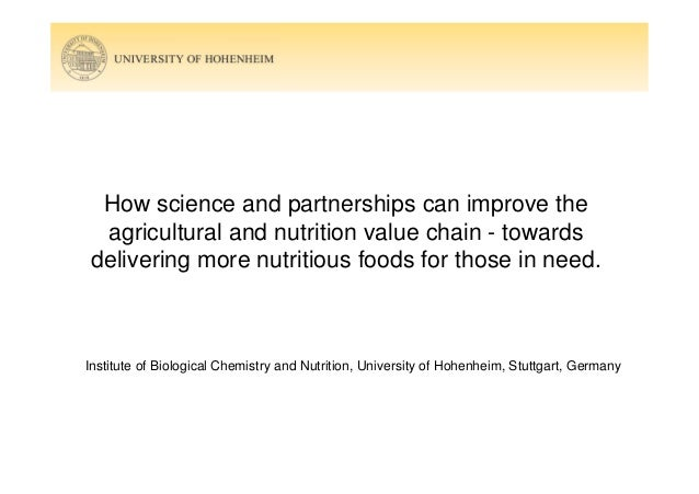 "Hans Biesalski, University of Hohhenheim ""How Science and Partnerships Can Improve the Agricultural and Nutrition Value Chain"""