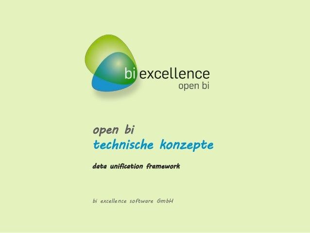 open bi technische konzepte data unification framework bi excellence software GmbH