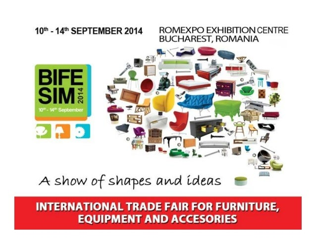 BIFE – SIM is the largest fair in Romania dedicated to furniture and wood products, furniture fittings, interior decoratio...
