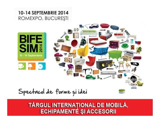 BIFE – SIM este cel mai mare targ de mobila din Romania, in cadrul caruia sunt expuse produse si decoratiuni interioare si...