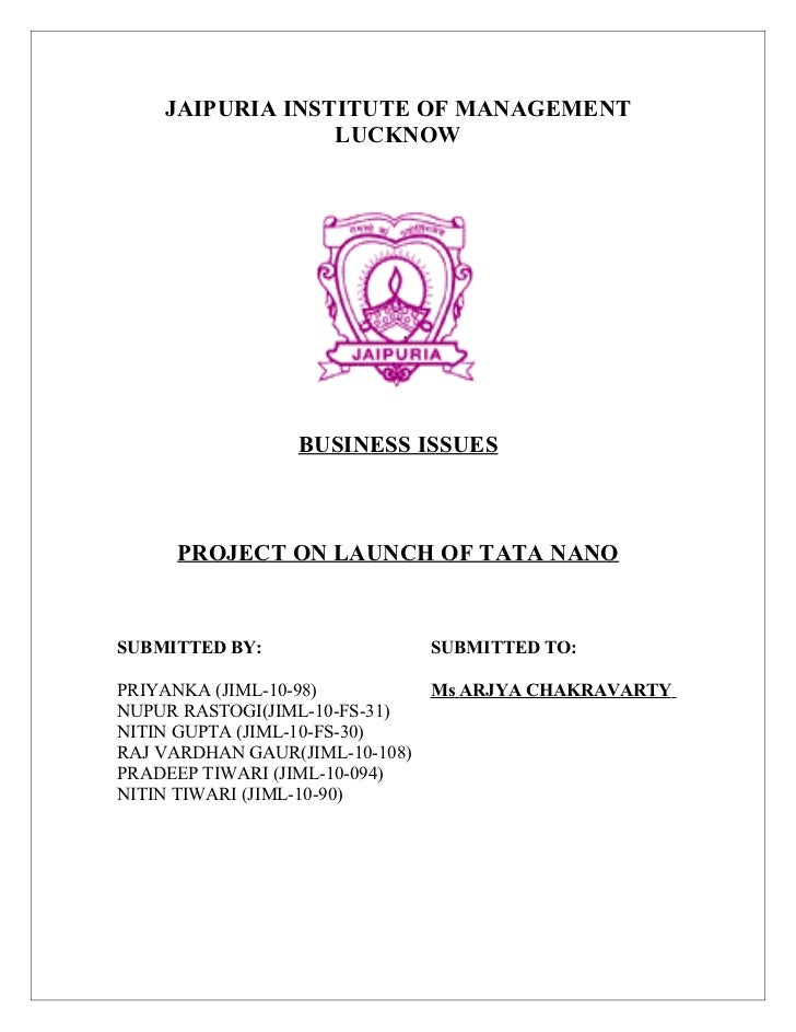 JAIPURIA INSTITUTE OF MANAGEMENT                 LUCKNOW                 BUSINESS ISSUES     PROJECT ON LAUNCH OF TATA NAN...