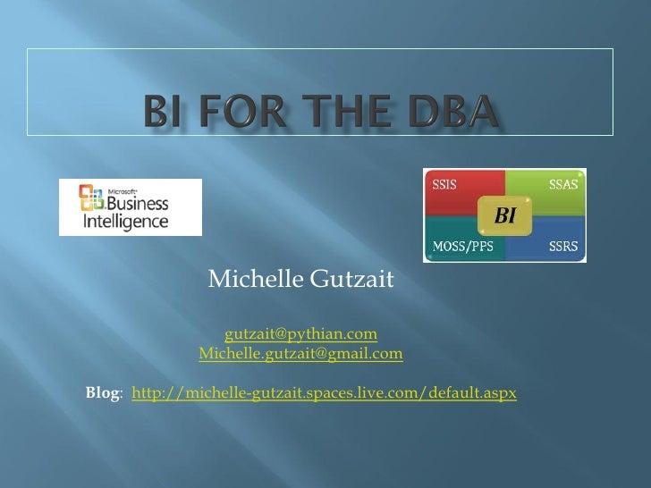 Michelle Gutzait                  gutzait@pythian.com               Michelle.gutzait@gmail.comBlog: http://michelle-gutzai...