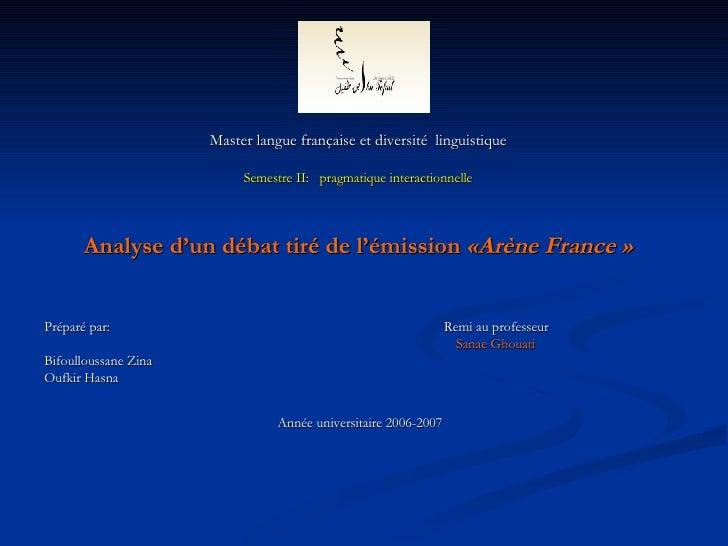 <ul><li>Master langue française et diversité  linguistique </li></ul><ul><li>Semestre II:  pragmatique interactionnelle </...