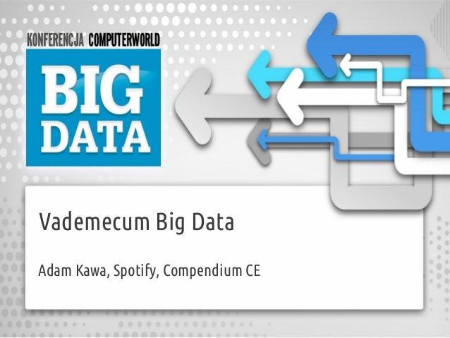 Vademecum Big DataAdam Kawa, Spotify, Compendium CE