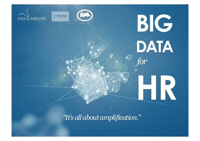 """BIG DATA for HR """"It'sallaboutamplification."""""""