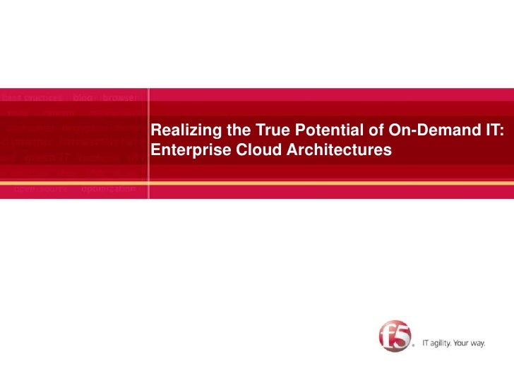 1<br />Realizing the True Potential of On-Demand IT:Enterprise Cloud Architectures<br />