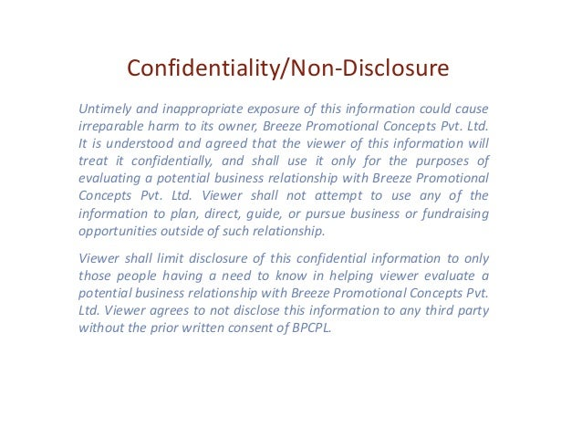 Confidentiality/Non-DisclosureUntimely and inappropriate exposure of this information could causeirreparable harm to its o...