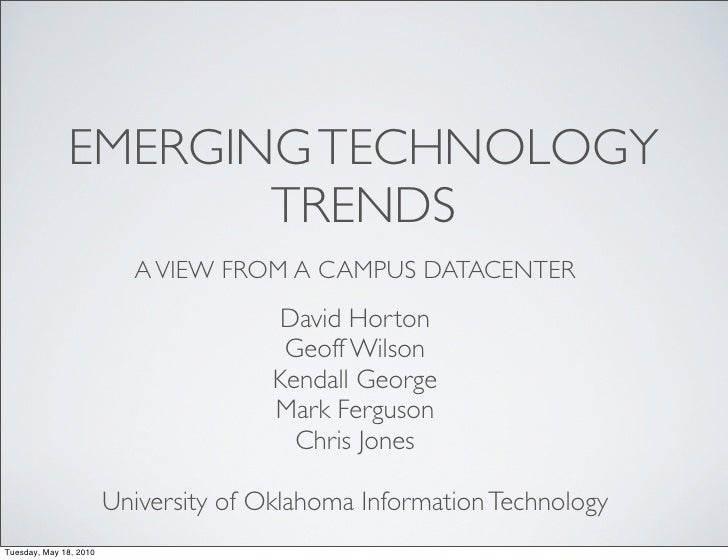 EMERGING TECHNOLOGY                      TRENDS                           A VIEW FROM A CAMPUS DATACENTER                 ...