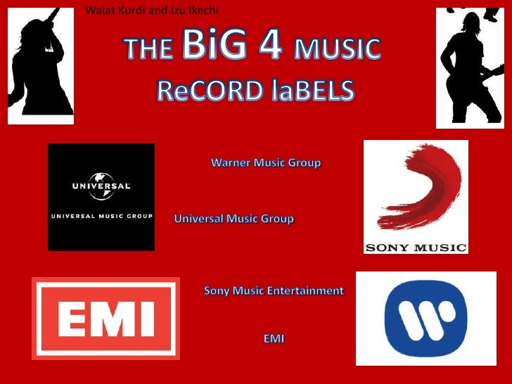Walat Kurdi and Izu Ikechi<br />THE BiG 4 MUSIC<br /> ReCORD laBELS<br />Warner Music Group<br />Universal Music Group<br ...