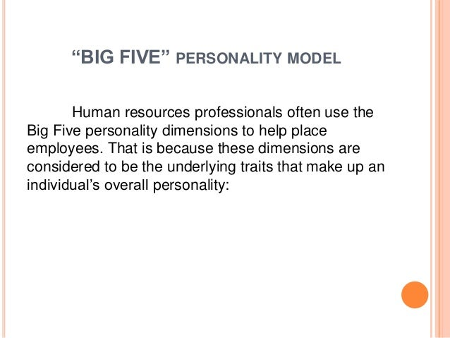 the big five model essay Summary my responses based on reflection of the summary to the choices of the big five models are discussed aptly below i am an extrovert, which i rate high, since i prefer an.