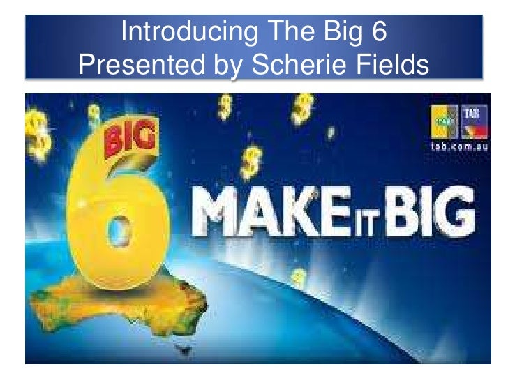 Introducing The Big 6 Presented by Scherie Fields<br />