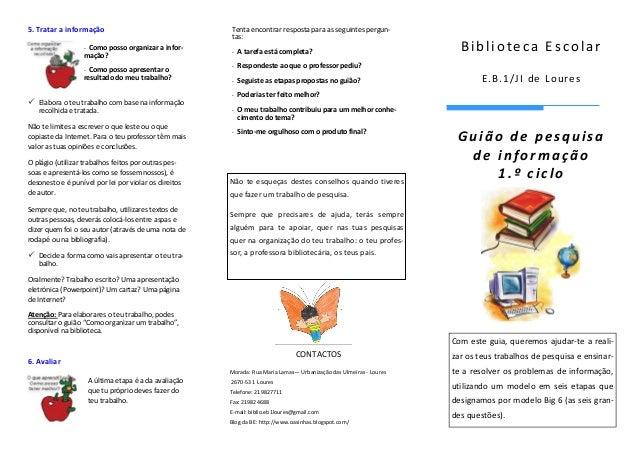 Biblioteca EscolarE.B.1/JI de Loures5. Tratar a informação- Como posso organizar a infor-mação?- Como posso apresentar ore...