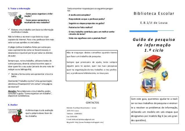 Biblioteca EscolarE.B.1/JI de Lousa5. Tratar a informação- Como posso organizar a infor-mação?- Como posso apresentar ores...