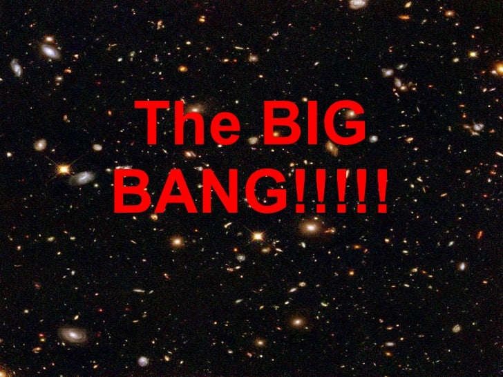 The BIG BANG!!!!!
