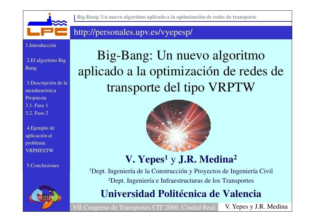Big-Bang: Un nuevo algoritmo aplicado a la optimización de redes de transporte                         http://personales.u...