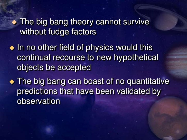 big bang theory vs creationism The theory of creationism comes from the bible mainly the book of genesis in the old testament (theissen, kerwin) such as the belief in the big bang theory, atheism and intelligent design another common trait in both creationism and evolutionism is that they both believe in genetics.