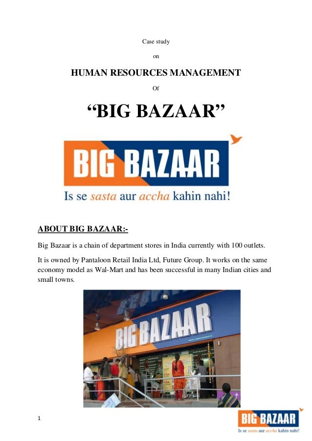 big bazaar india case study Big bazaar case solution,big bazaar case analysis, big bazaar case study solution, describes the rapid growth of indian retail, pantaloon retail (india) ltd, and two.