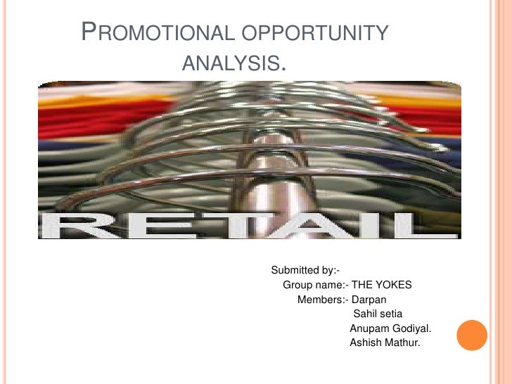 Promotional opportunity analysis.<br />Submitted by:-<br />                      Group name:- THE YOKES<br />             ...
