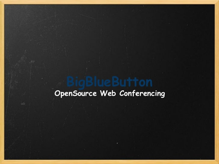 BigBlueButton OpenSource Web Conferencing