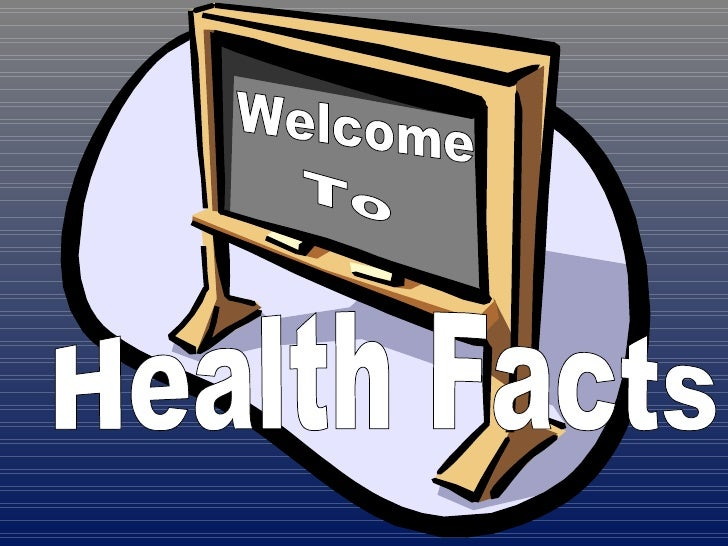 Health Facts  Welcome To