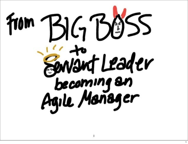 From Big Boss to Servant Leader: Becoming an Agile Manager