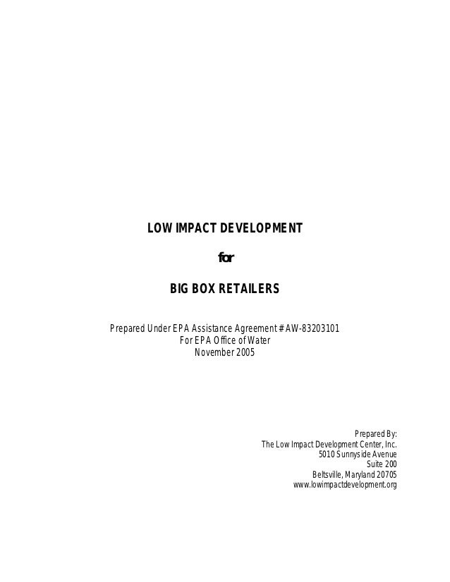 LOW IMPACT DEVELOPMENT                        for             BIG BOX RETAILERSPrepared Under EPA Assistance Agreement # A...
