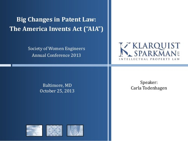 """Big Changes in Patent Law: The America Invents Act (""""AIA"""")"""
