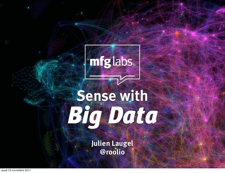 Sense with                         Big Data                           Julien Laugel                              @roolioje...